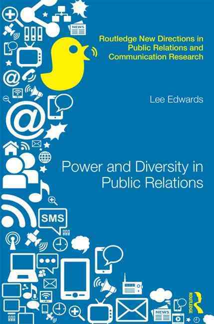 Power and Diversity in Public Relations By Edwards, Lee