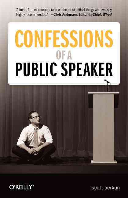 Confessions of a Public Speaker By Berkun, Scott